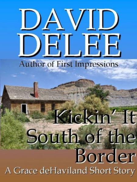 Kickin' It South of the Border By: David DeLee