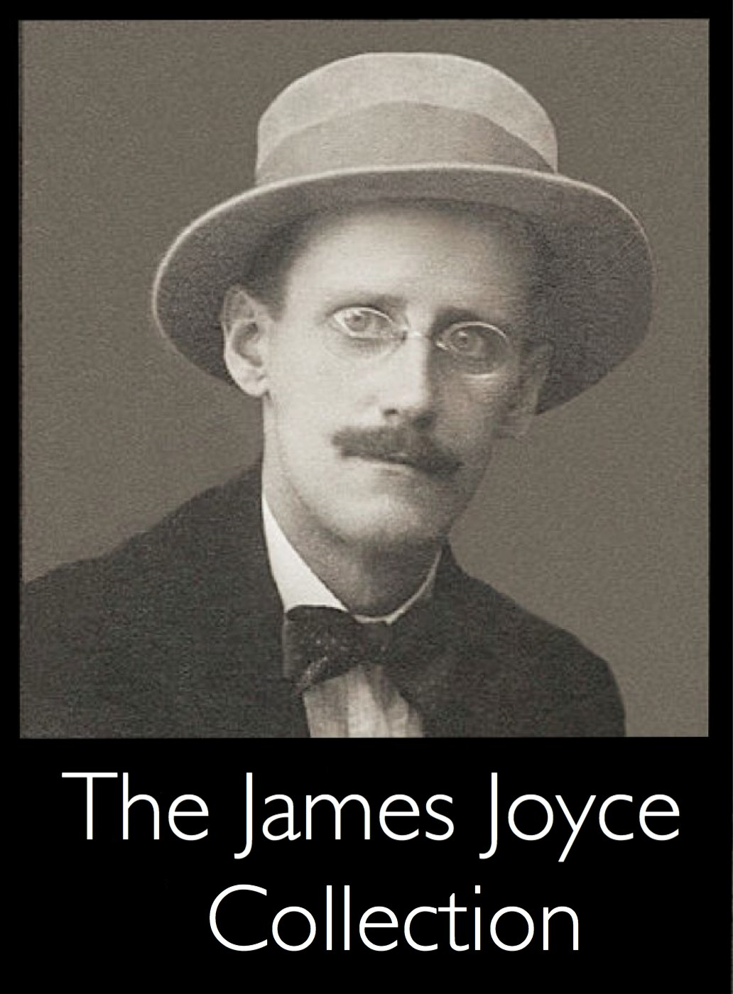The James Joyce Collection By: James Joyce