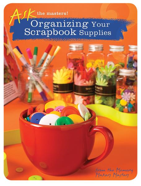 Organizing Your Scrapbook Supplies By: Memory Makers Masters