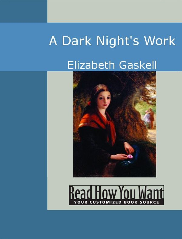 A Dark Night's Work By: Elizabeth Gaskell