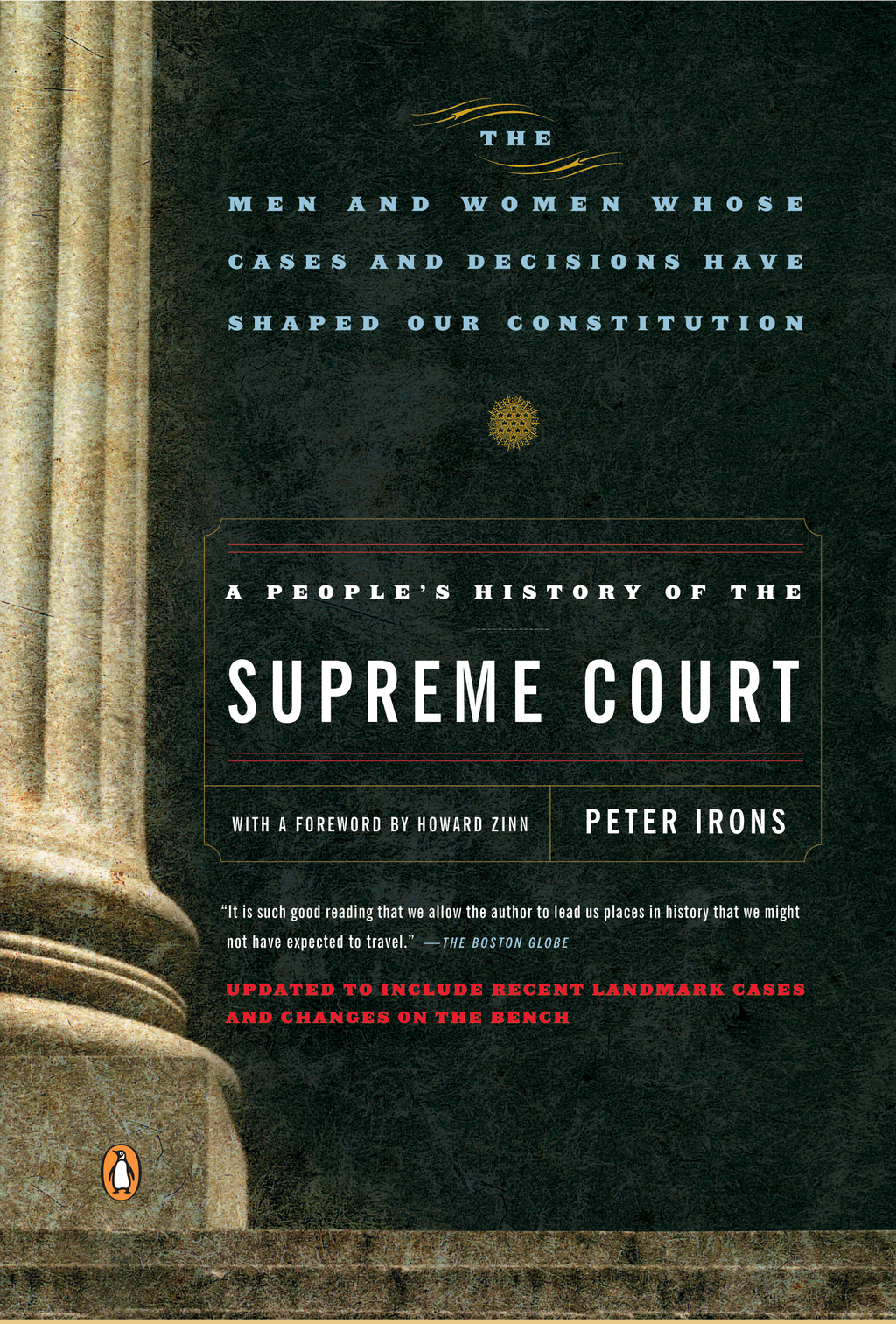 A People's History of the Supreme Court: The Men and Women Whose Cases and Decisions Have Shaped OurConstitution: Revised Edition By: Peter Irons