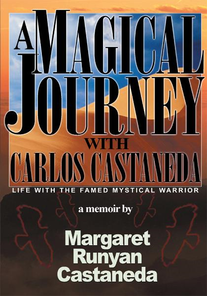 A Magical Journey With Carlos Castaneda