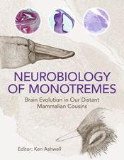 Neurobiology of Monotremes Brain Evolution in Our Distant Mammalian Cousins