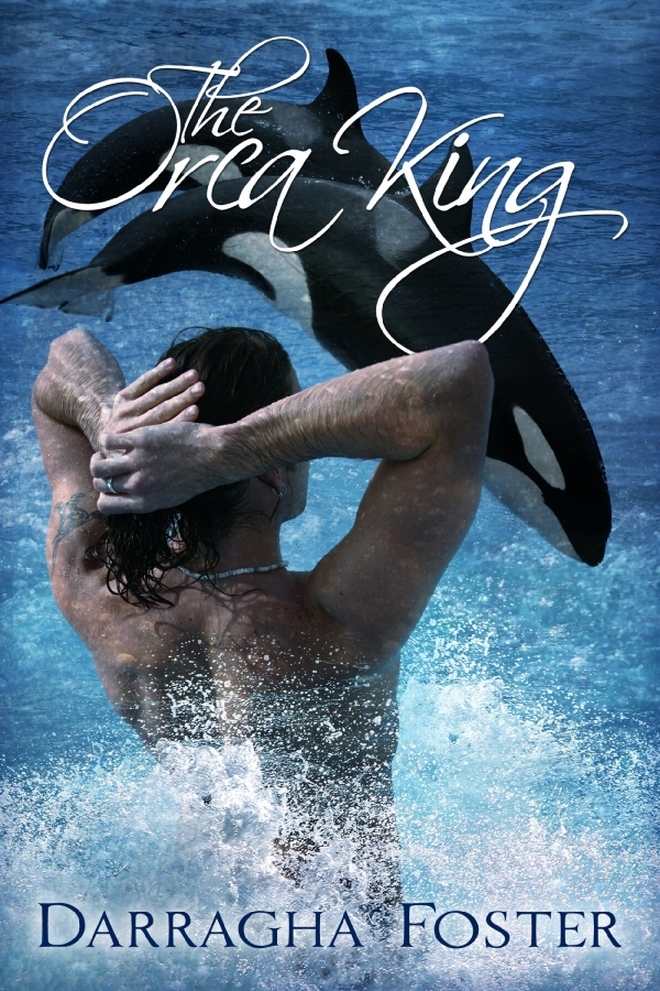 The Orca King By: Darragha Foster