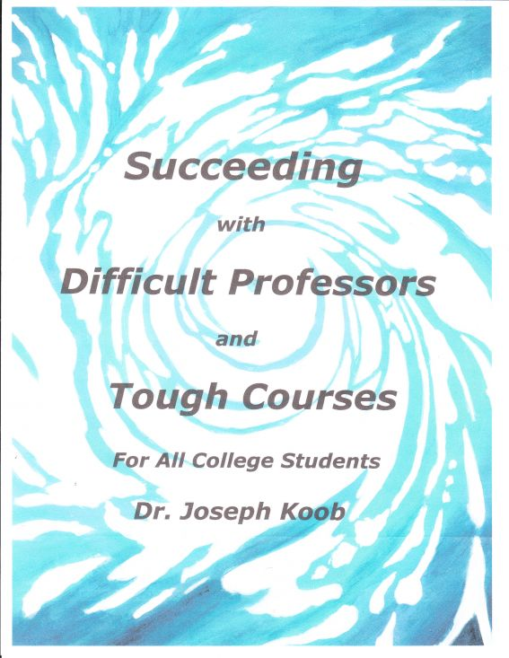 Succeeding with Difficult Professors and Tough Courses