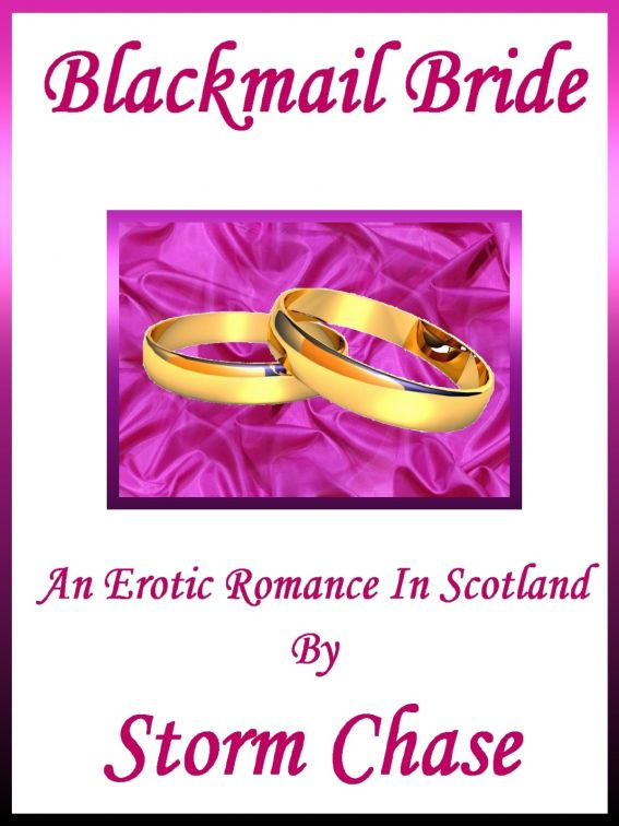 Blackmail Bride: An Erotic Romance In Scotland By: Storm Chase