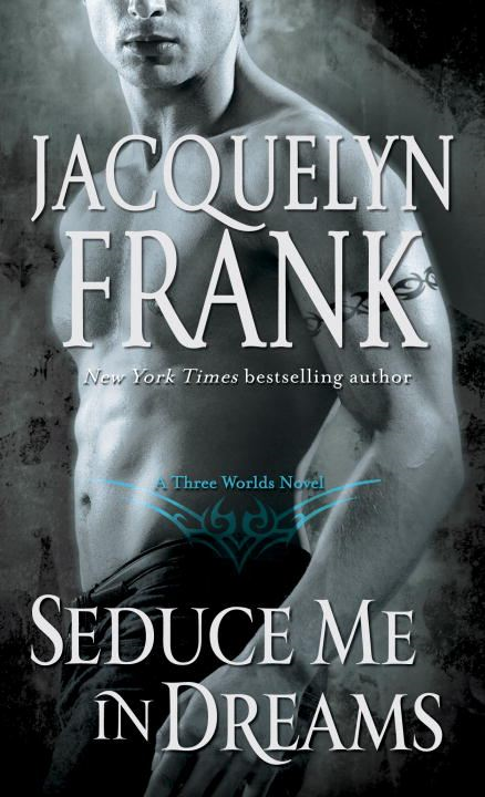 Seduce Me in Dreams By: Jacquelyn Frank