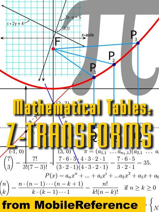 Mathematical Tables: Z-Transforms (Mobi Study Guides) By: MobileReference