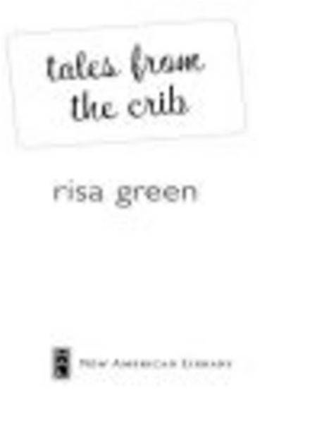 Tales from the Crib By: Risa Green