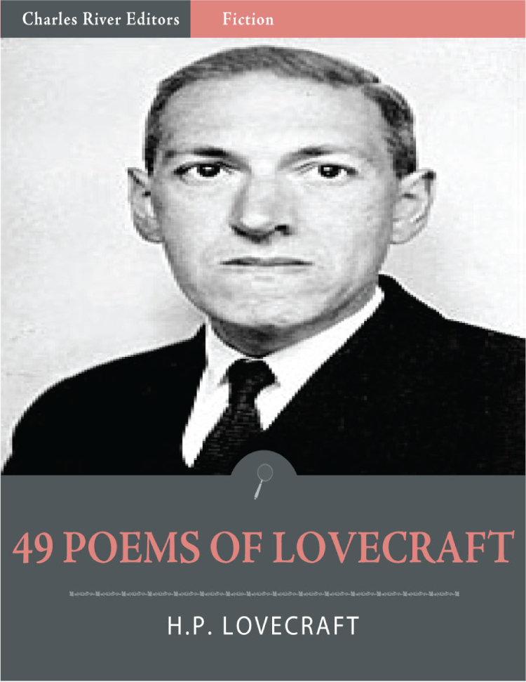 49 Poems of H.P. Lovecraft (Illustrated) By: H.P. Lovecraft