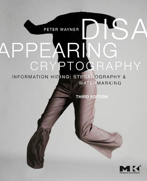Disappearing Cryptography Information Hiding: Steganography & Watermarking