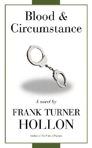 Blood and Circumstance By: Frank Turner Hollon