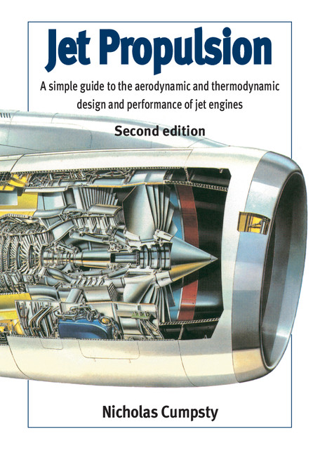 Jet Propulsion A Simple Guide to the Aerodynamic and Thermodynamic Design and Performance of Jet Engines