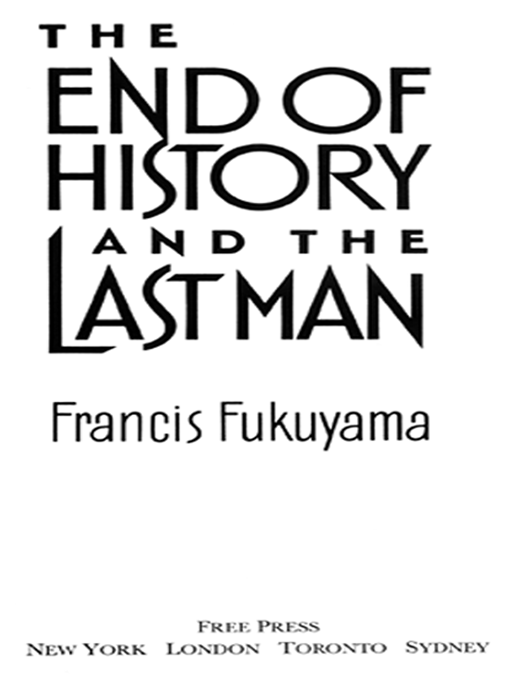 End of History and the Last Man By: Francis Fukuyama