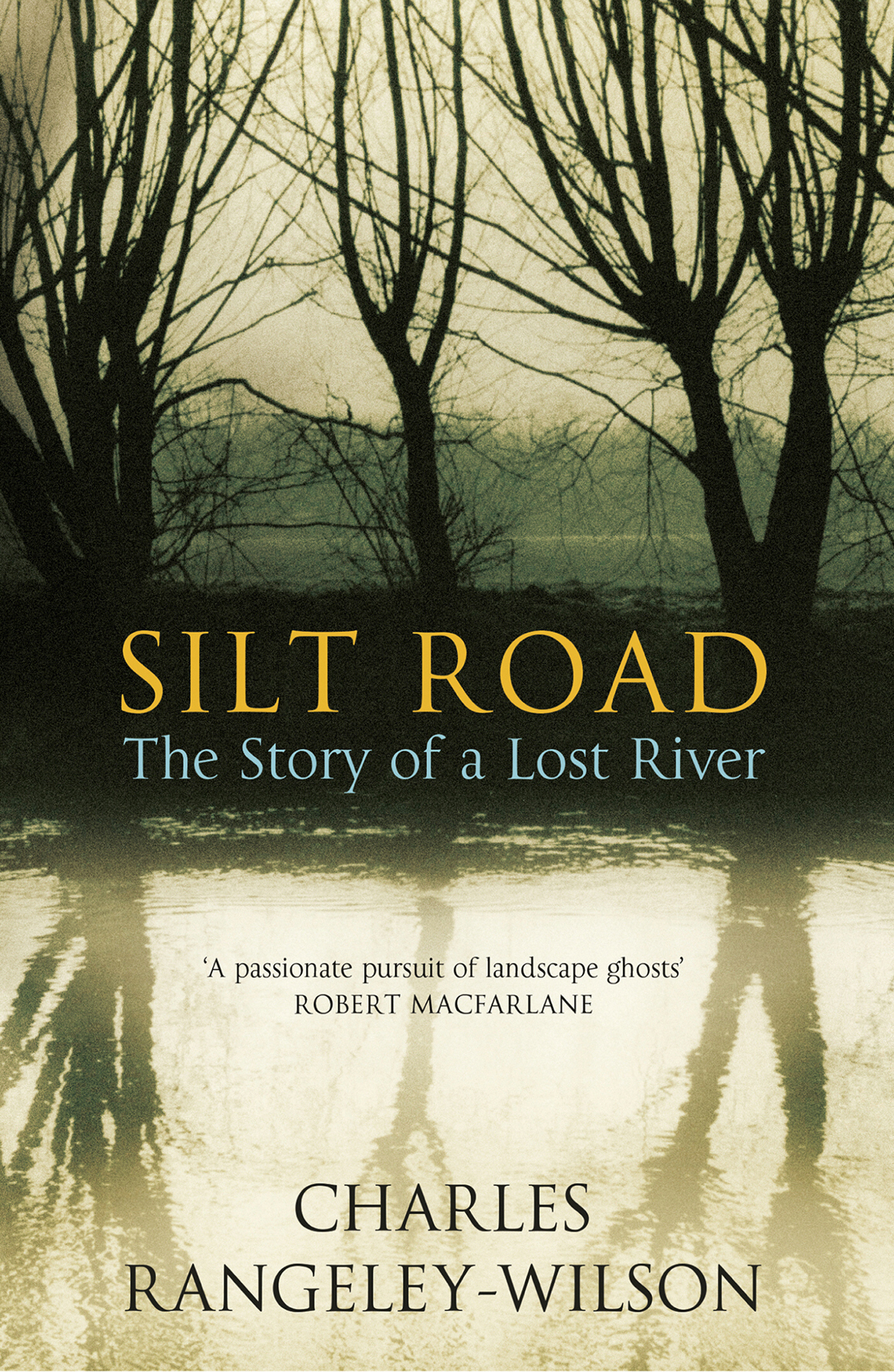 Silt Road The Story of a Lost River
