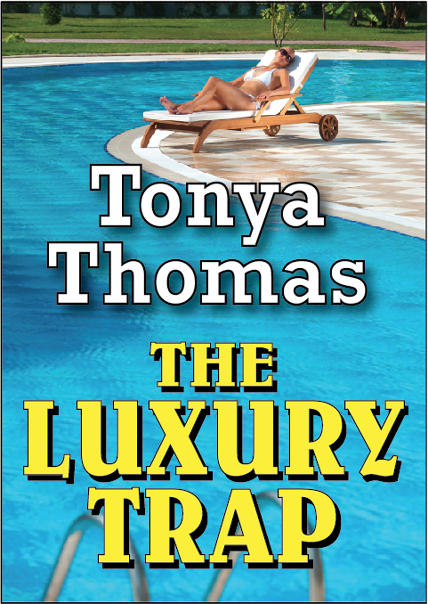The Luxury Trap By: Tonya Thomas