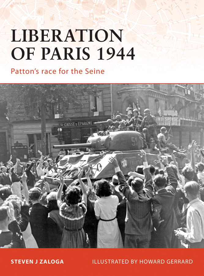 Liberation of Paris 1944 By: Steven Zaloga,Howard Gerrard