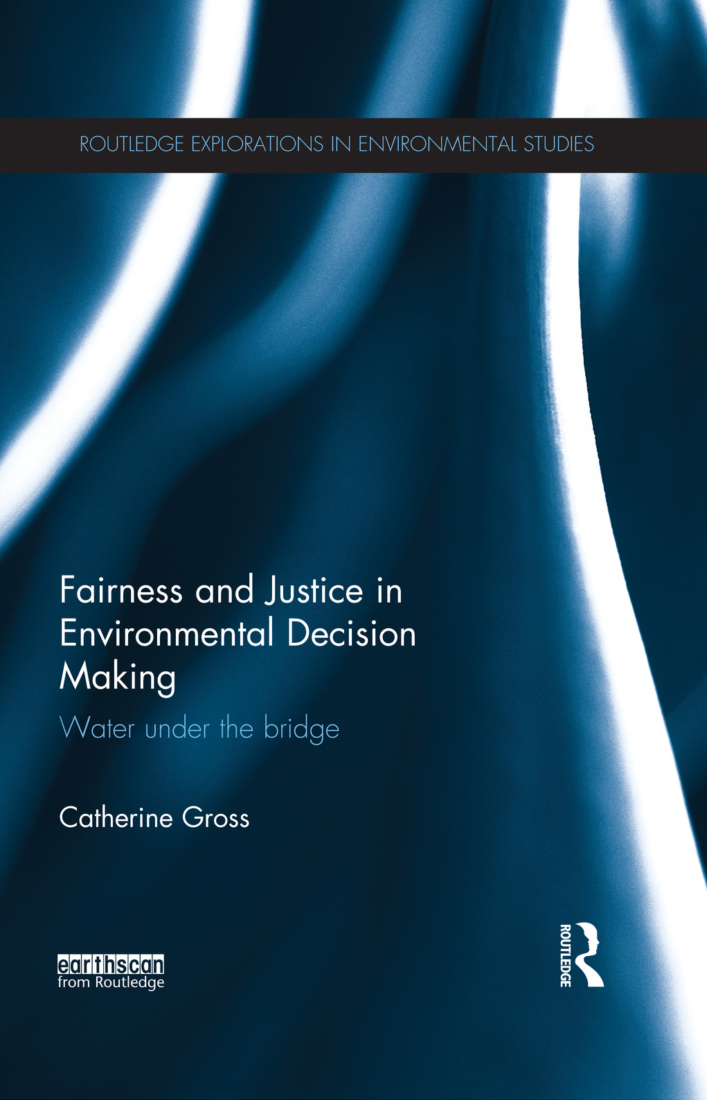 Fairness and Justice in Environmental Decision-Making Water under the bridge