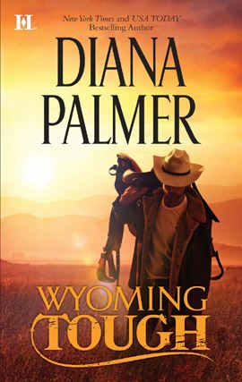 Wyoming Tough By: Diana Palmer