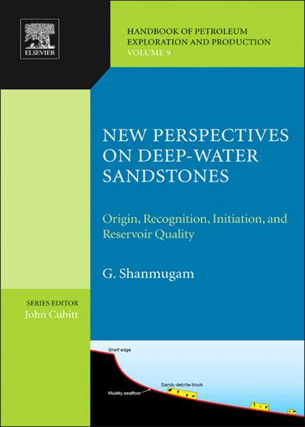 New Perspectives on Deep-water Sandstones Origin,  Recognition,  Initiation,  and Reservoir Quality