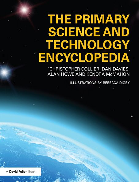 The Primary Science and Technology Encyclopedia By: Christopher Collier,Dan Davies,Alan Howe,Kendra McMahon