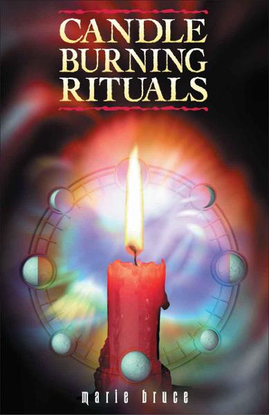 Candle Burning Rituals By: Marie Bruce