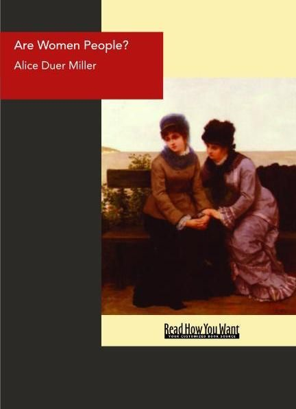 Are Women People? : A Book Of Rhymes For Suffrage Times By: Alice Duer Miller