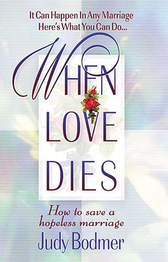 When Love Dies By: Judy Bodmer