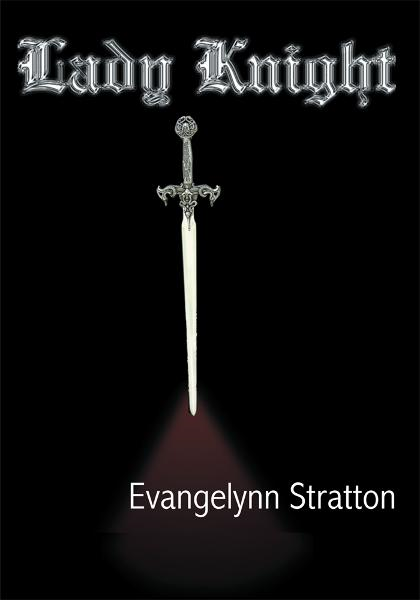 Lady Knight By: Evangelynn Stratton