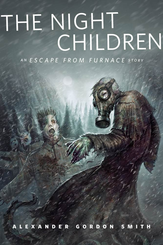 The Night Children: An Escape From Furnace Story By: Alexander Gordon Smith