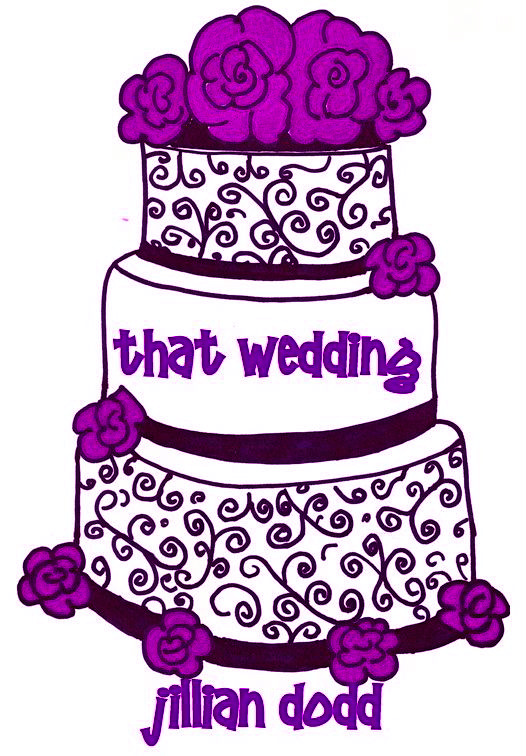 That Wedding By: Jillian Dodd