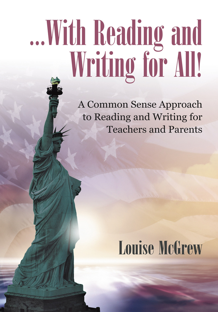 …With Reading and Writing for All! By: Louise McGrew