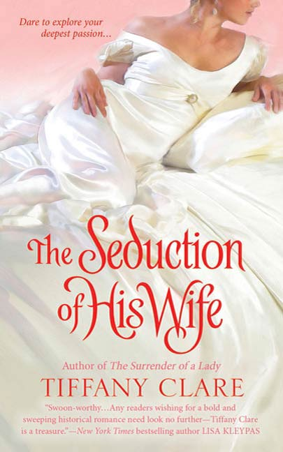 The Seduction of His Wife By: Tiffany Clare