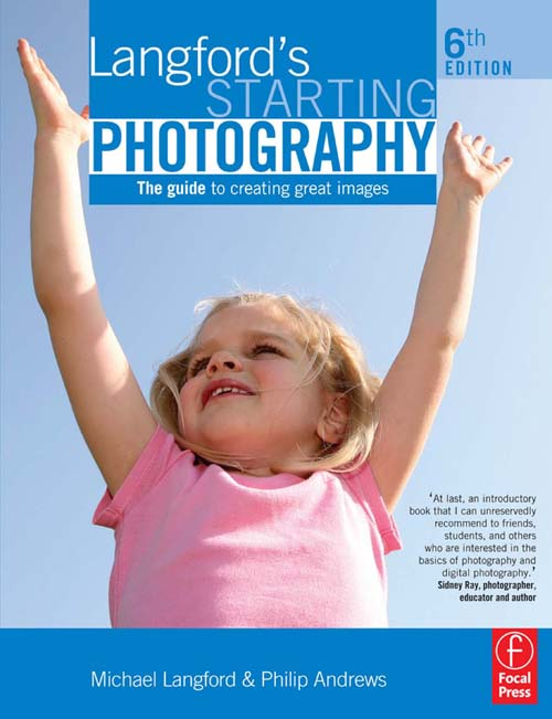 Langford's Starting Photography The guide to creating great images