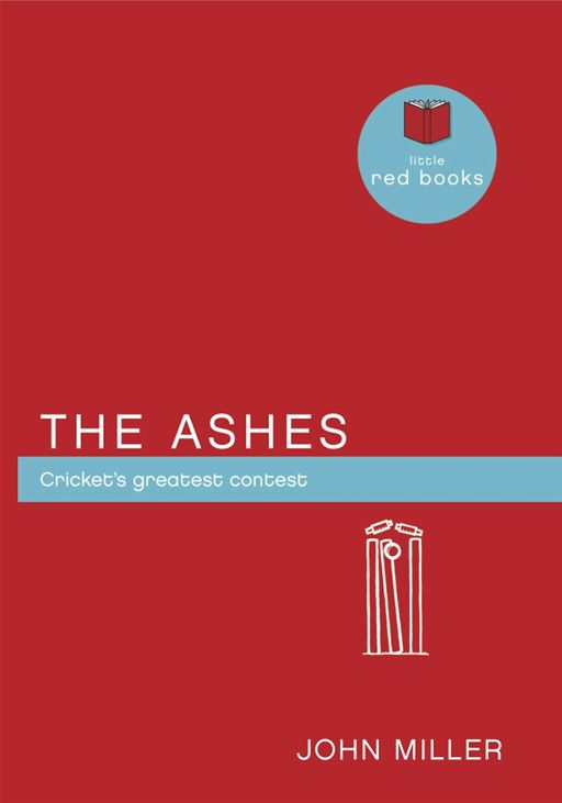 The Ashes: Cricket's greatest contest