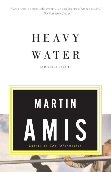 Heavy Water By: Martin Amis