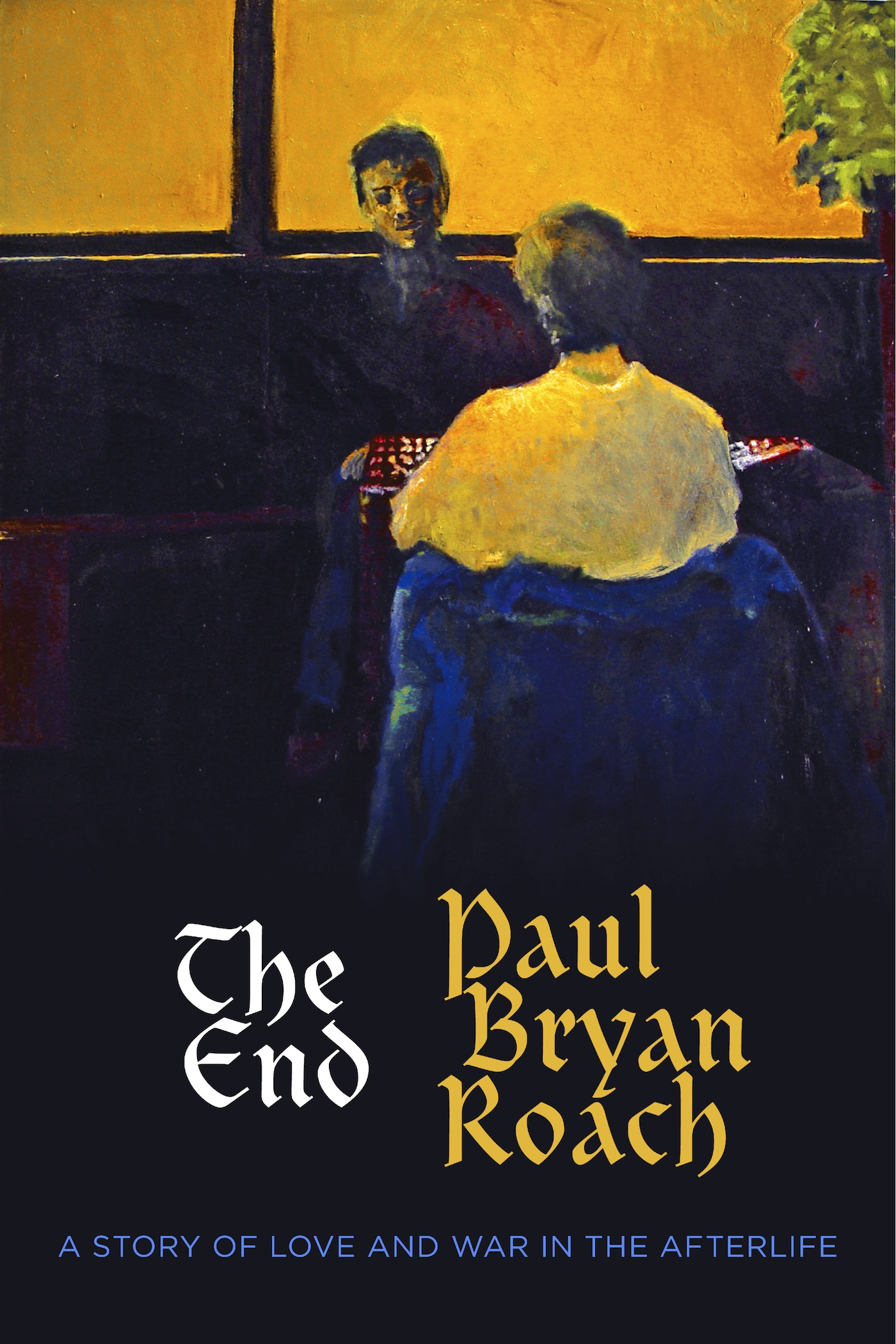 The End: A Story of Love and War in the Afterlife