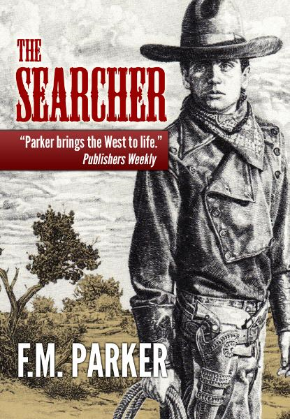 The Searcher By: F.M. Parker