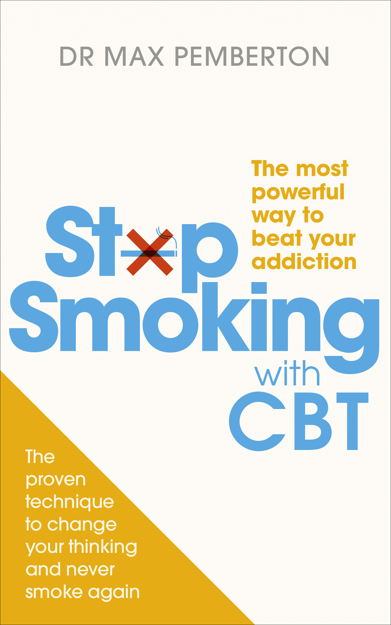 Stop Smoking with CBT The most powerful way to beat your addiction