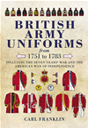 British Army Uniforms Of The American Revolution 1751-1783: