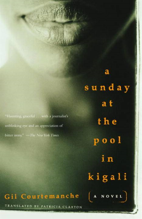 A Sunday at the Pool in Kigali By: Gil Courtemanche