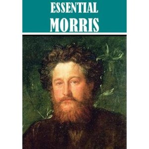 Essential William Morris Anthology (12 Books)