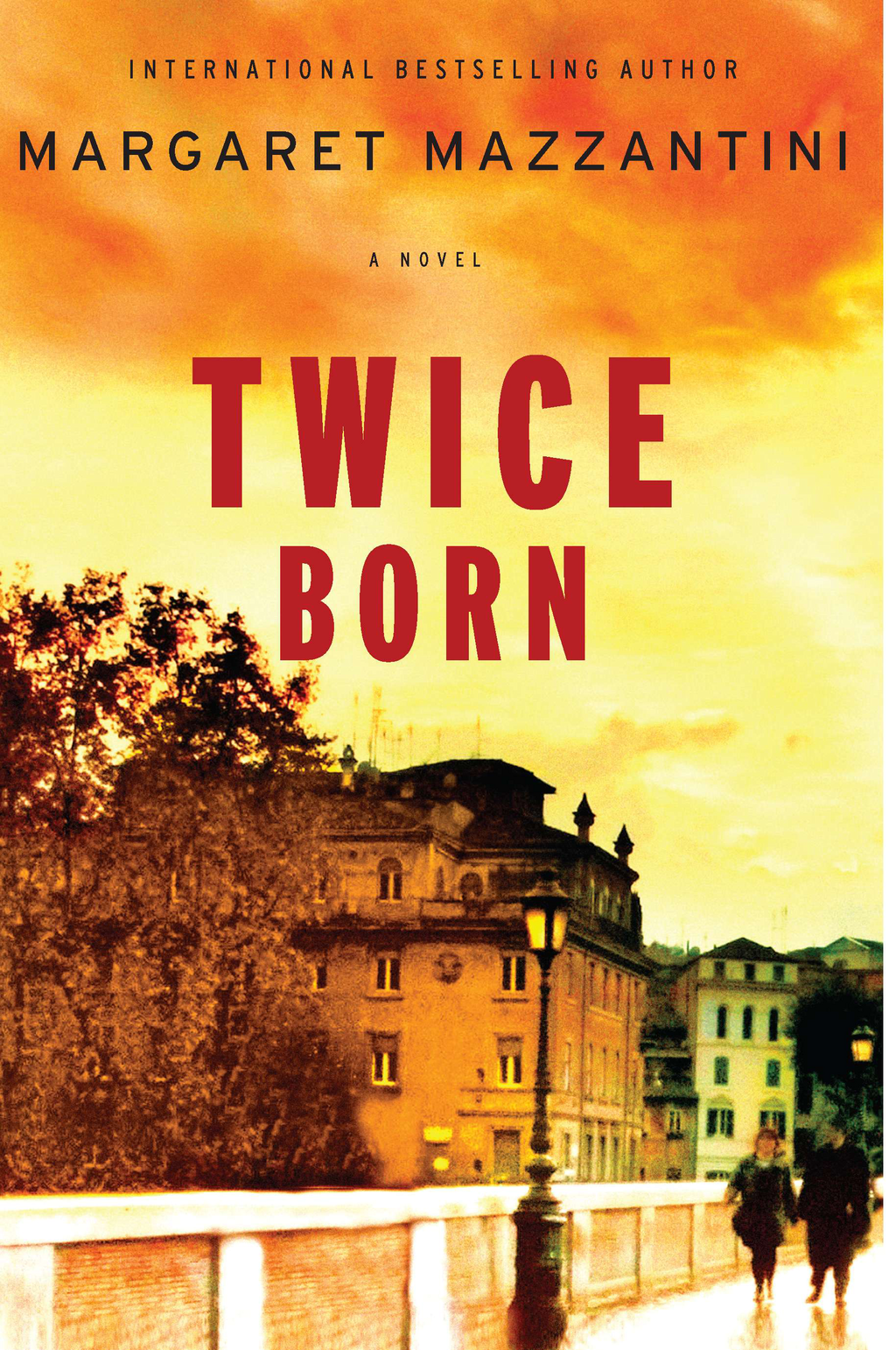 Twice Born: A Novel By: Margaret Mazzantini