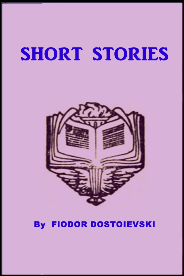 Short Stories By: Fiodor Dostoievski