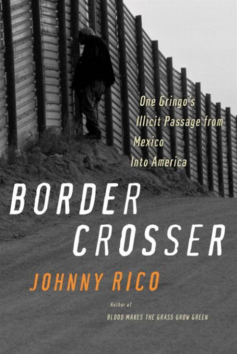 Border Crosser By: Johnny Rico