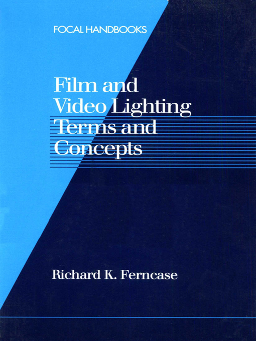 Richard Ferncase - Film and Video Lighting Terms and Concepts