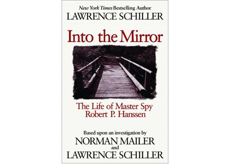 Master Spy: The Life of Robert P. Hanssen By: Lawrence Schiller