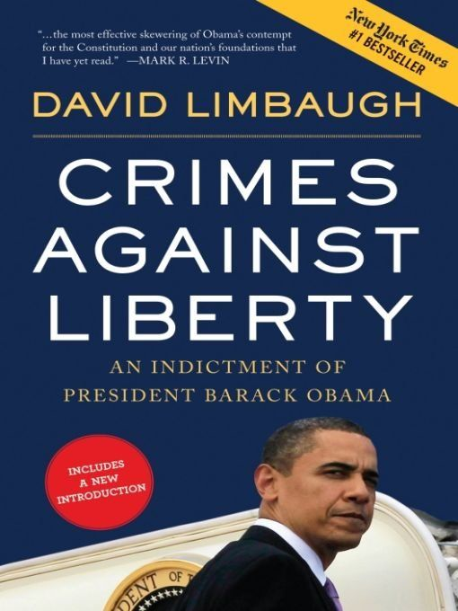Crimes Against Liberty By: David Limbaugh
