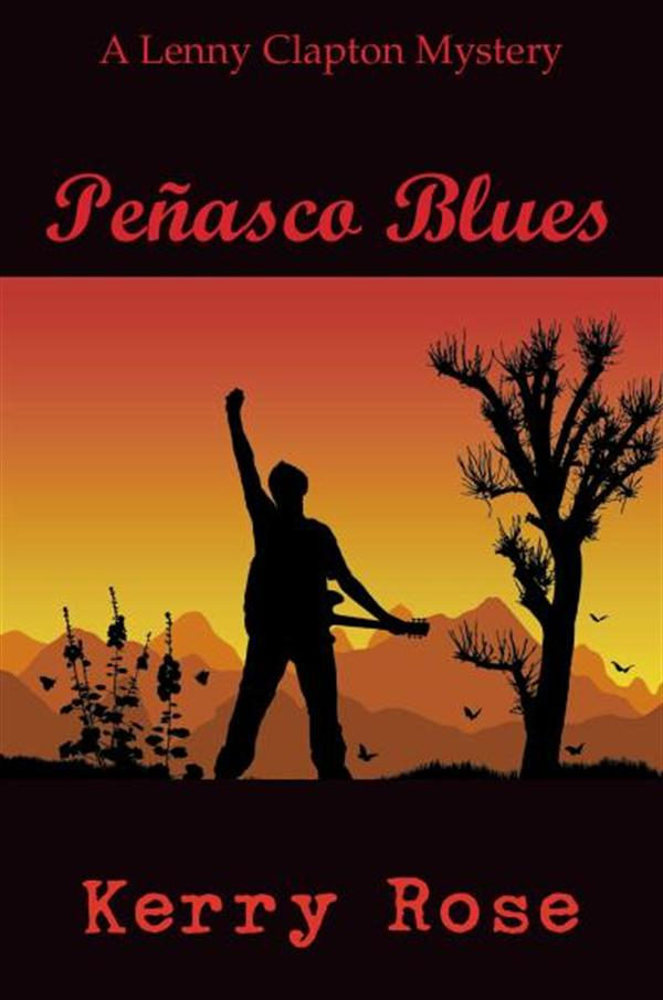 Peñasco Blues: A Lenny Clapton Mystery By: Kerry Rose
