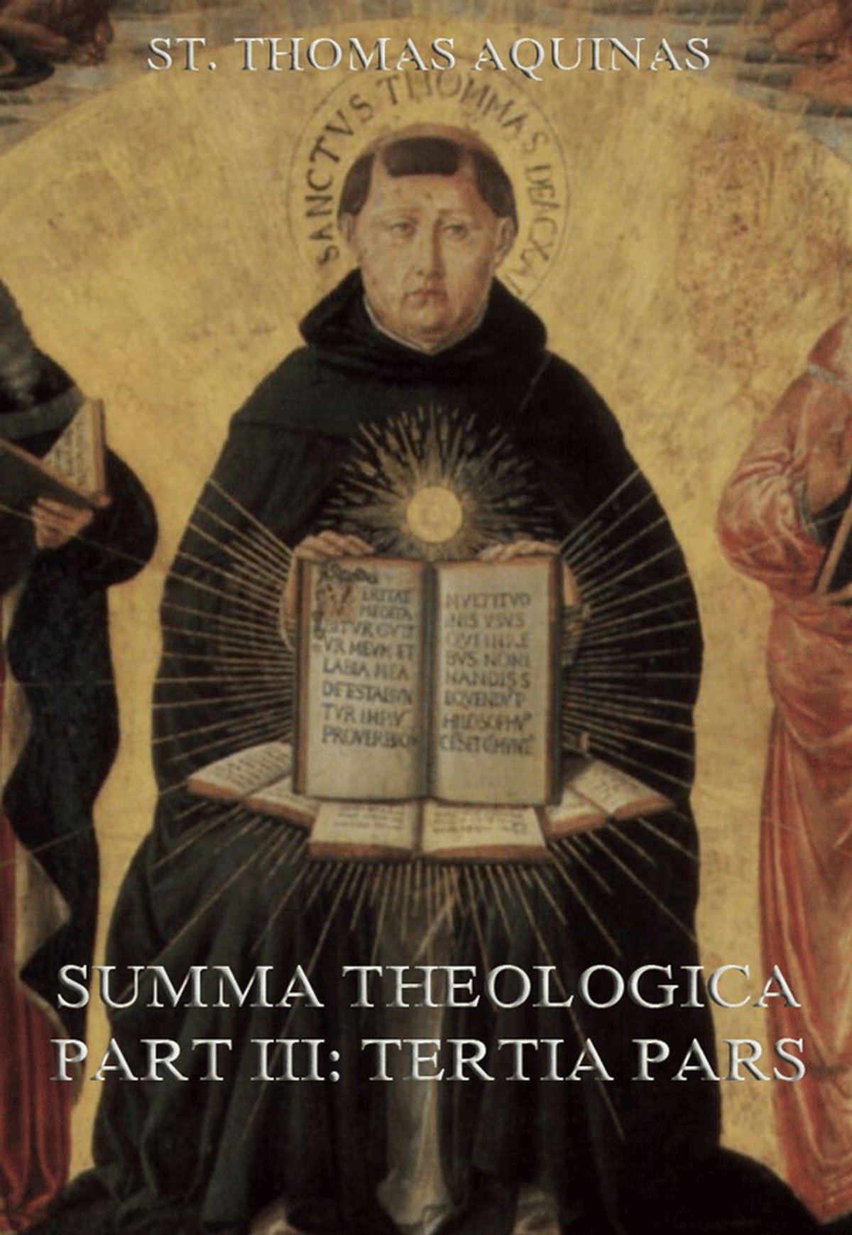 "Summa Theologica Part III (""Tertia Pars""): Extended Annotated Edition"